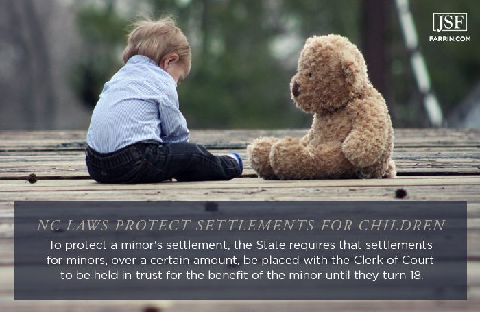 North Carolina requires settlements for minors to be held in a trust until they turn 18.