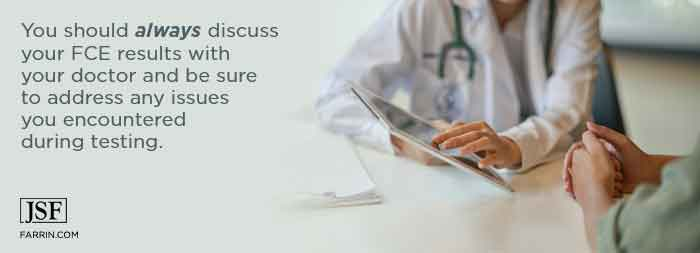 Discuss FCE results with our doctor to address any issues you encountered during testing.