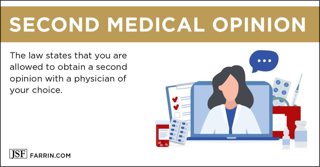 You have the right to a second medical opinion during your workers' comp case.