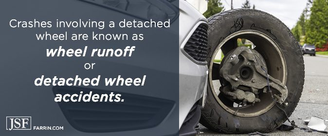 Wheel runoffs or detached wheel accidents are accidents involving a detached wheel
