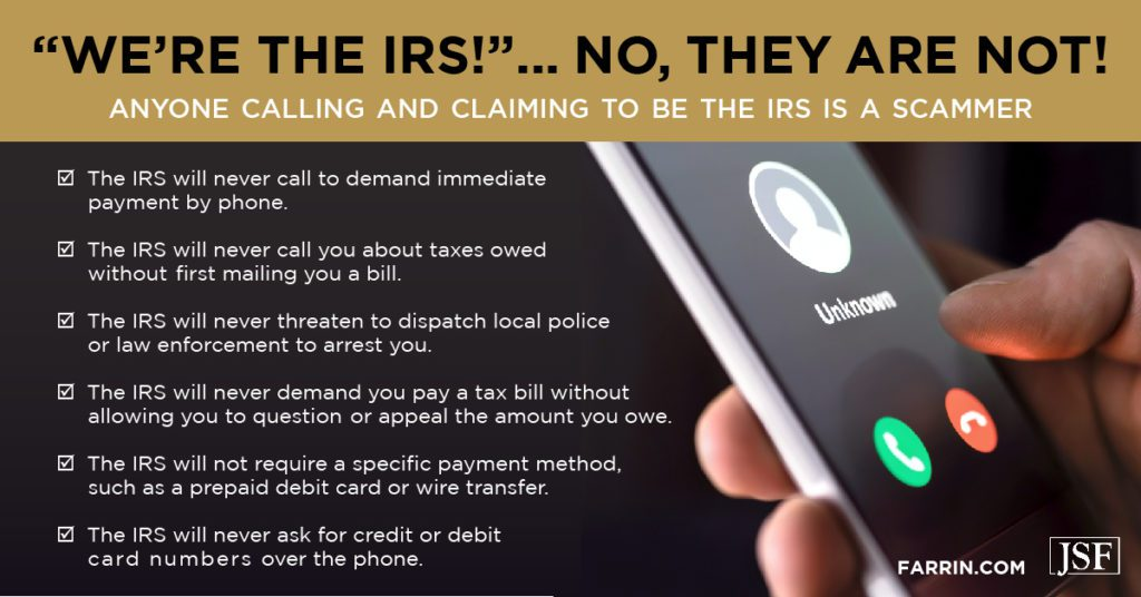 Anyone calling and claiming to be the IRS is a scammer