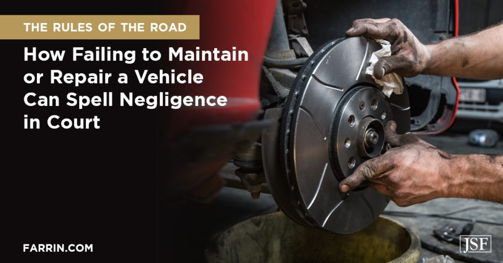 How failing to maintain or repair a vehicle can spell negligence in court