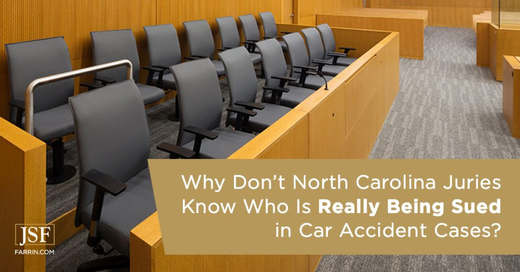 Why don't North Carolina juries know who is really being sued in car accident cases?