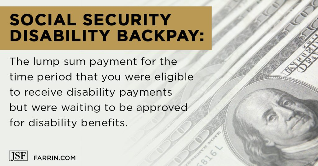 Social Security Disability backpay is a lump sum payment for time between eligibility and waiting for approval