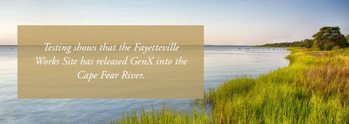 Fayetteville works site has release GenX into the Cape Fear River in NC