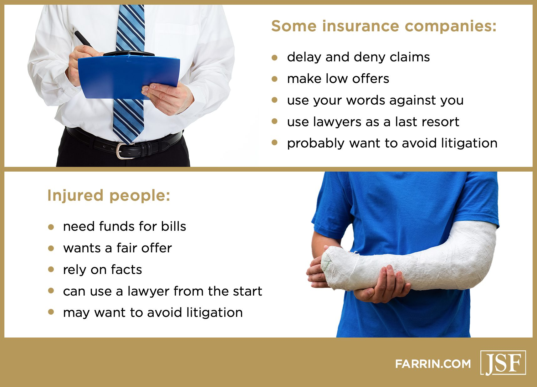 The contrast between insurance company and injury person motives
