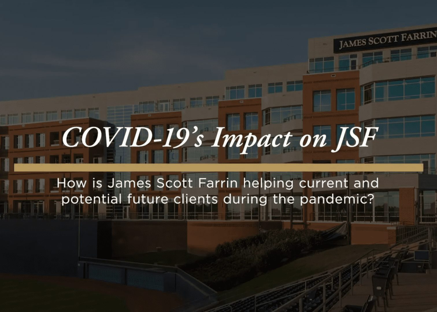 How is James Scott Farrin helping clients during the COVID-19 pandemic?