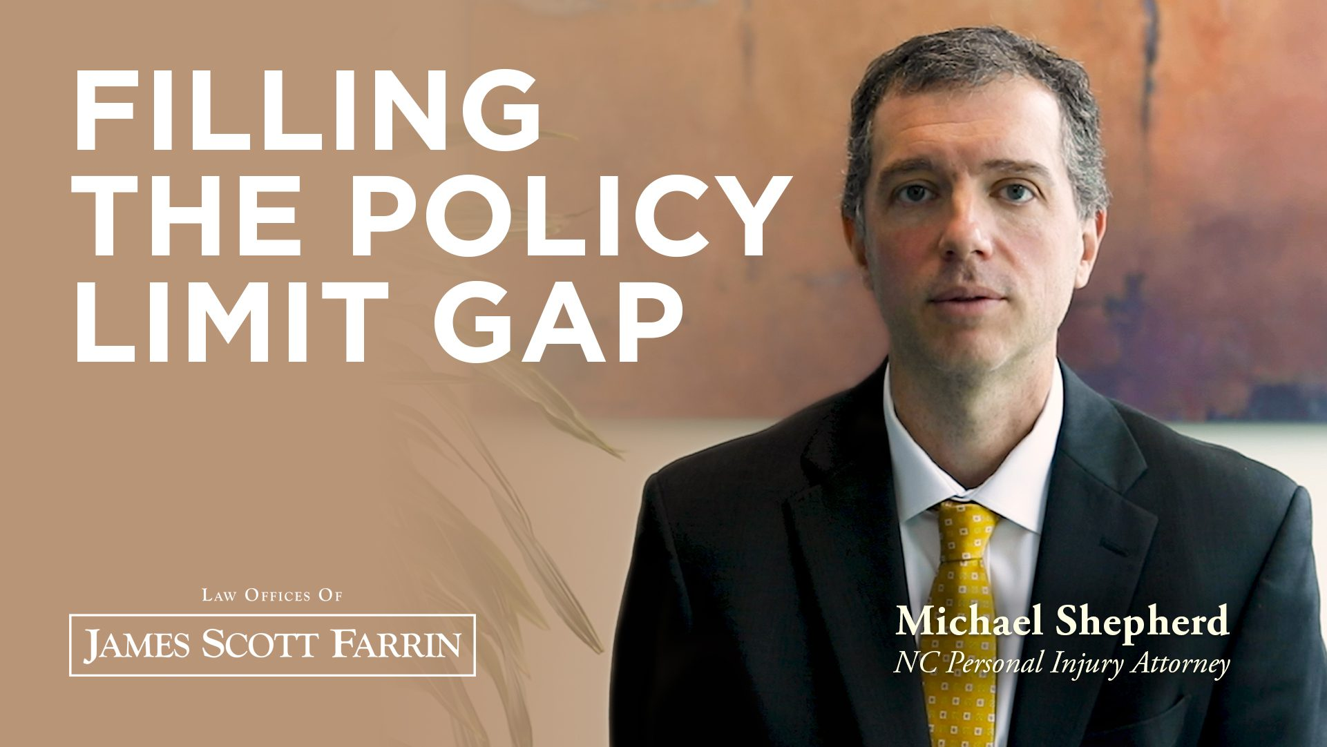 Filling the Policy Limit Gap by attorney Michael Shepherd