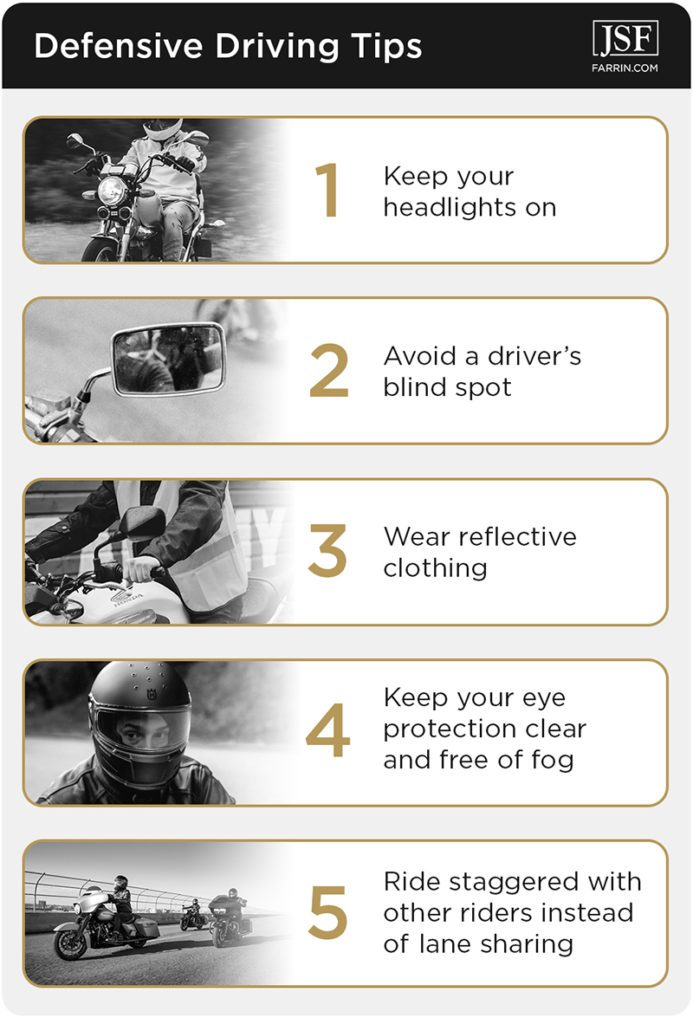 Drive defensively by staying out of blind spots, riding staggered, and wearing correct protective gear.