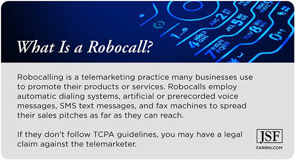 Robocalls mean using automatic dialing, texting, prerecorded messages, and faxes to spread sales pitches.