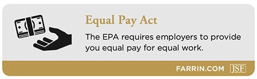 The EPA requires employers to provide equal pay for equal work.